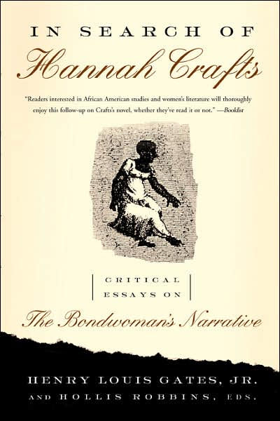 the truth in the bondwomans narrative by hannah craft Bondwoman's narrative is widely recognized as fiction, the text claims historicity, shares many features with autobiographical slave narratives of the day, and references historical individuals both of great fame (such as john hill wheeler and his wife) and of abject.